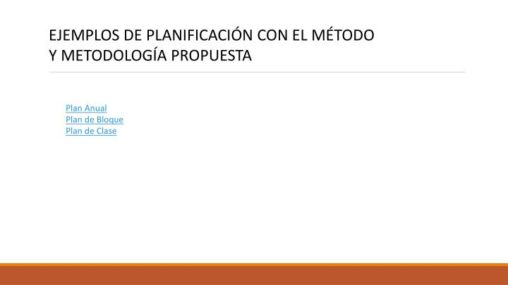 EJEMPLOS DE PLANIFICACIÓN CON EL MÉTODO Y METODOLOGÍA PROPUESTA
