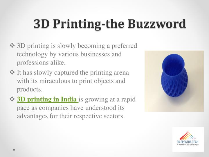 3D Printing-the Buzzword