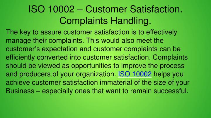 ISO 10002 – Customer Satisfaction. Complaints Handling.