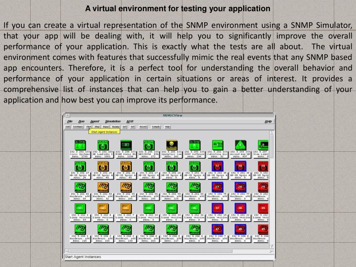 A virtual environment for testing your application