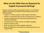 what are the skills that are required for english coursework writing
