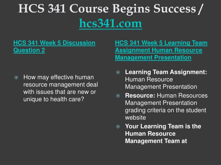 HCS 341 Course Begins Success /