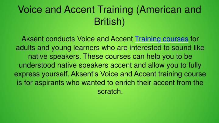 Voice and Accent Training (American and British)