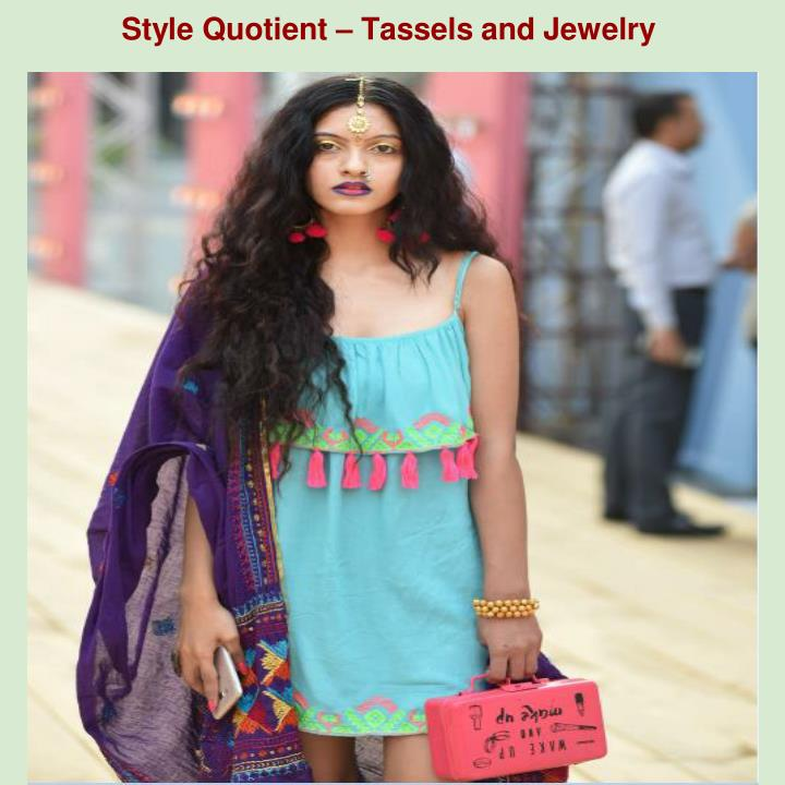 Style Quotient – Tassels and Jewelry