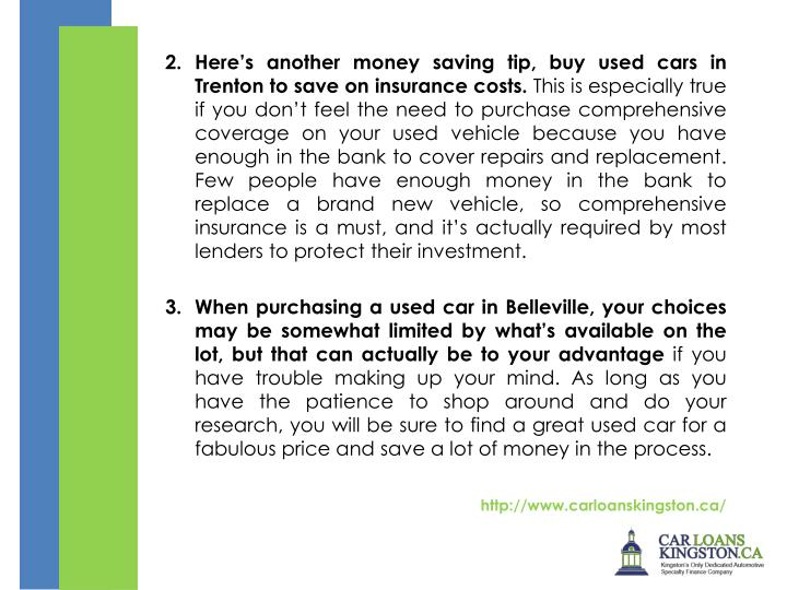 2.	Here's another money saving tip, buy used cars in Trenton to save on insurance costs.