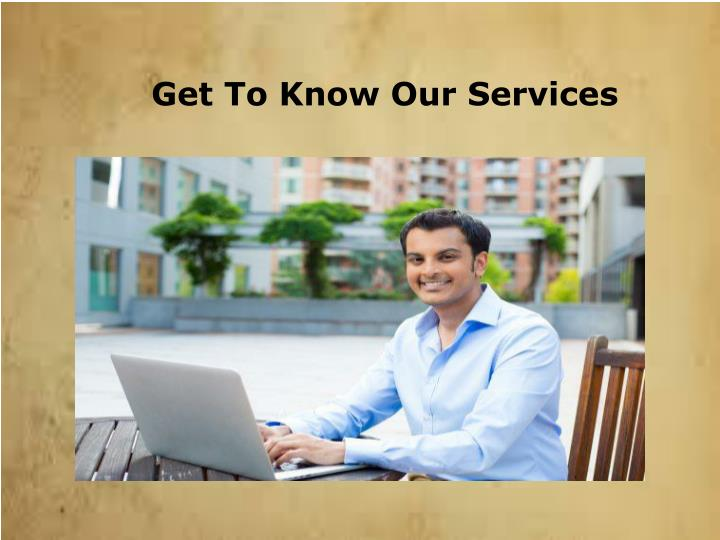 Get To Know Our Services