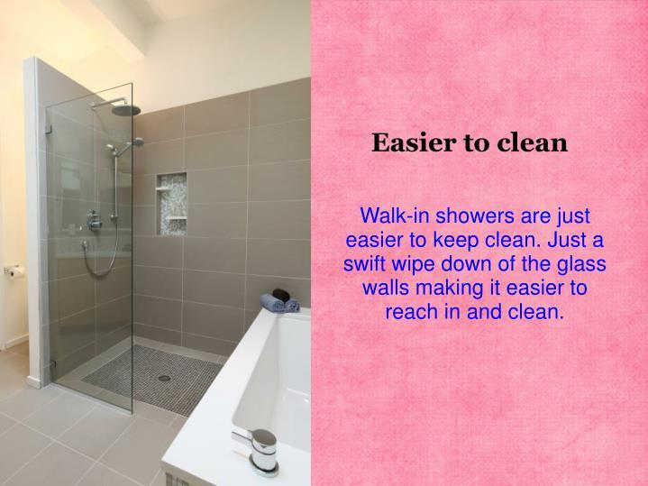 Easier to clean