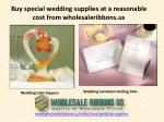 buy special wedding supplies at a reasonable cost from wholesaleribbons us