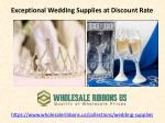 exceptional wedding supplies at discount rate