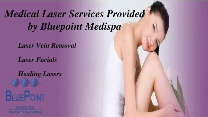 Medical laser services provided by bluepoint medispa
