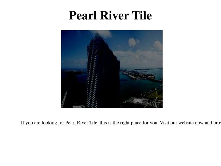 Pearl River Tile