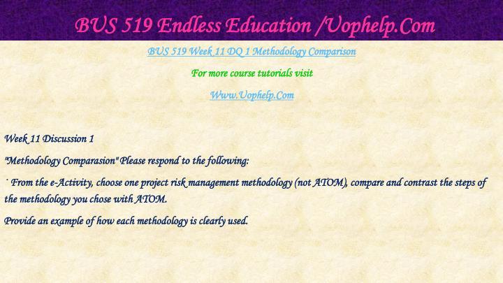 BUS 519 Endless Education /Uophelp.Com