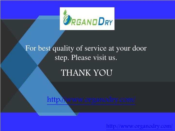 For best quality of service at your door step. Please visit us.