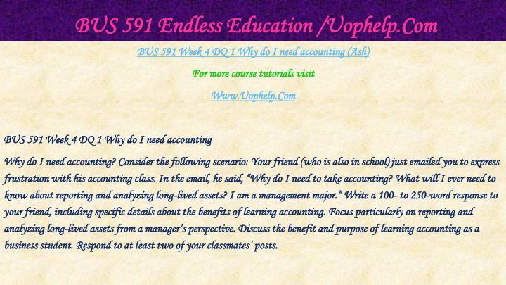 BUS 591 Endless Education /Uophelp.Com