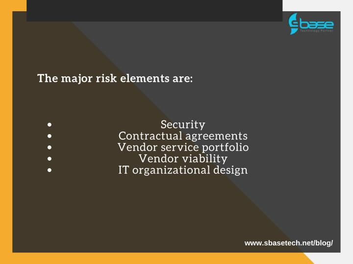 The major risk elements are: