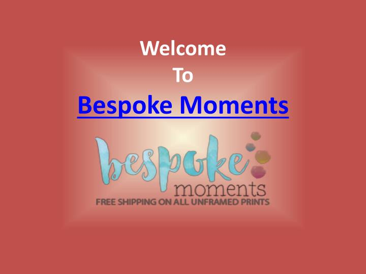 Welcome to bespoke moments