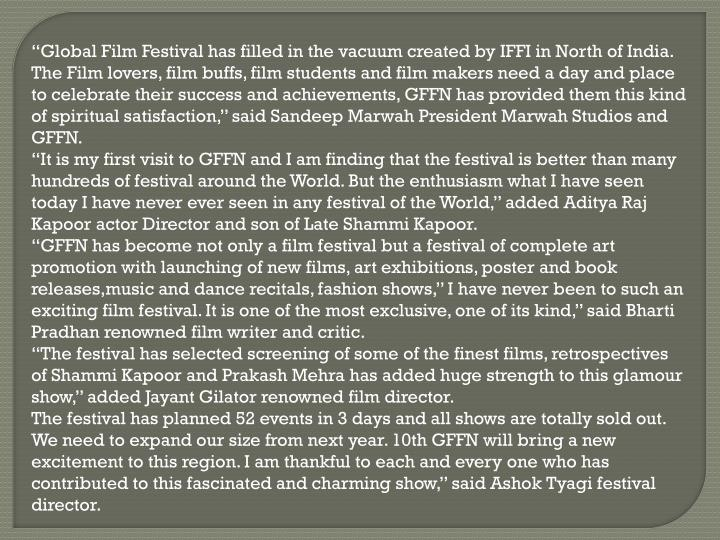 """Global Film Festival has filled in the vacuum created by IFFI in North of India."