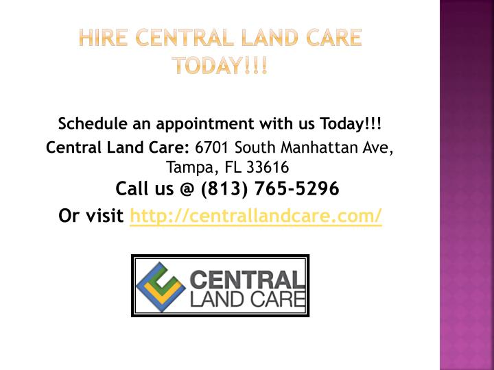 Hire Central land Care Today!!!