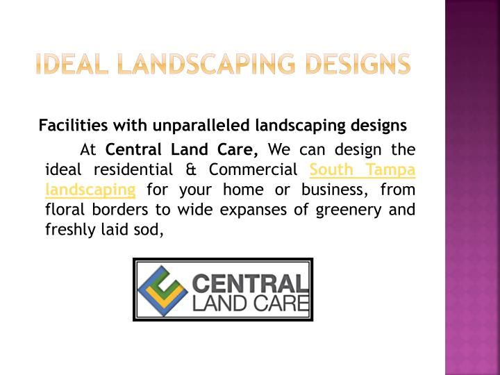 Ideal Landscaping designs