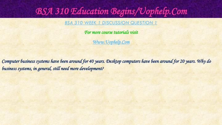 BSA 310 Education Begins/Uophelp.Com