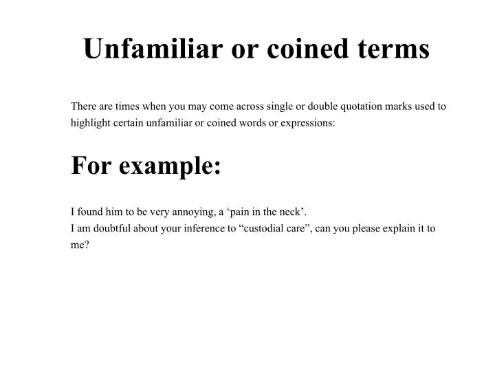 Unfamiliar or coined terms