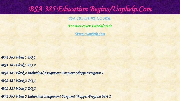 Bsa 385 education begins uophelp com1