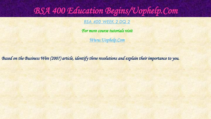 BSA 400 Education Begins/Uophelp.Com