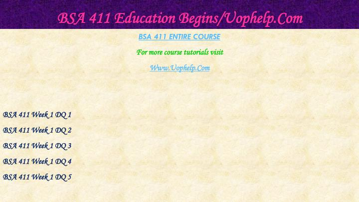 Bsa 411 education begins uophelp com1