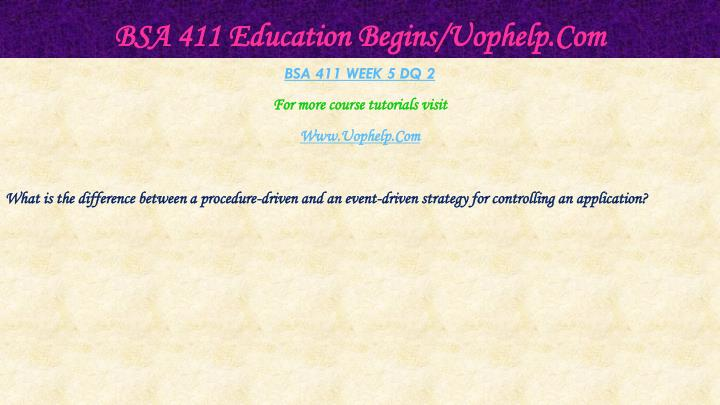 BSA 411 Education Begins/Uophelp.Com