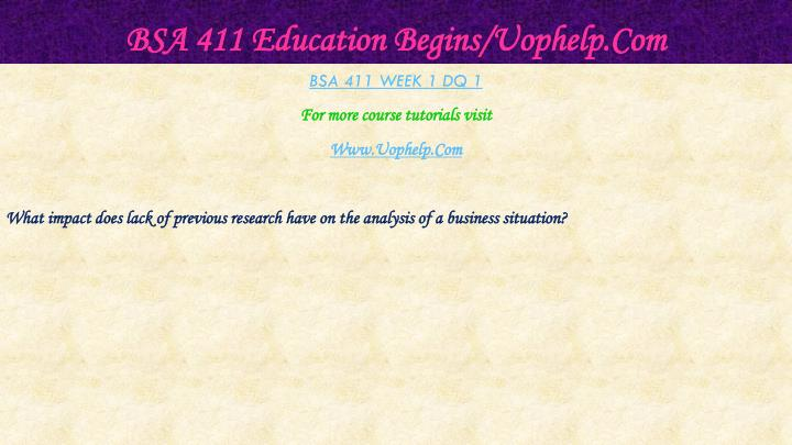 Bsa 411 education begins uophelp com2