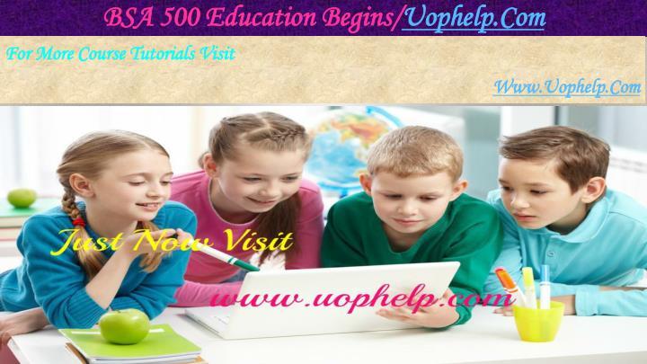 BSA 500 Education Begins/
