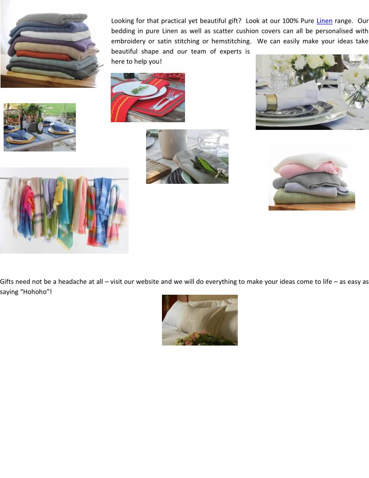 Looking for that practical yet beautiful gift?  Look at our 100% Pure Linen range.  Our