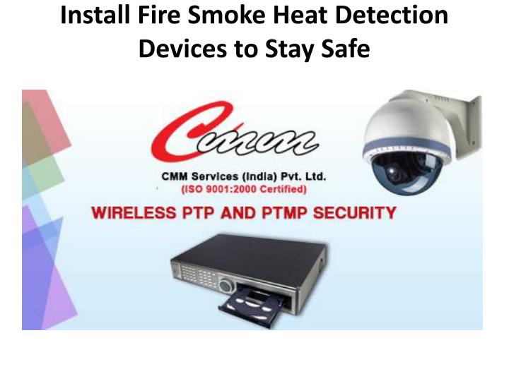 install fire smoke heat detection devices to stay safe