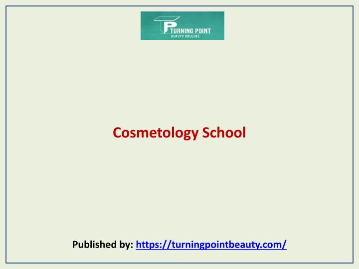 Cosmetology school published by https turningpointbeauty com
