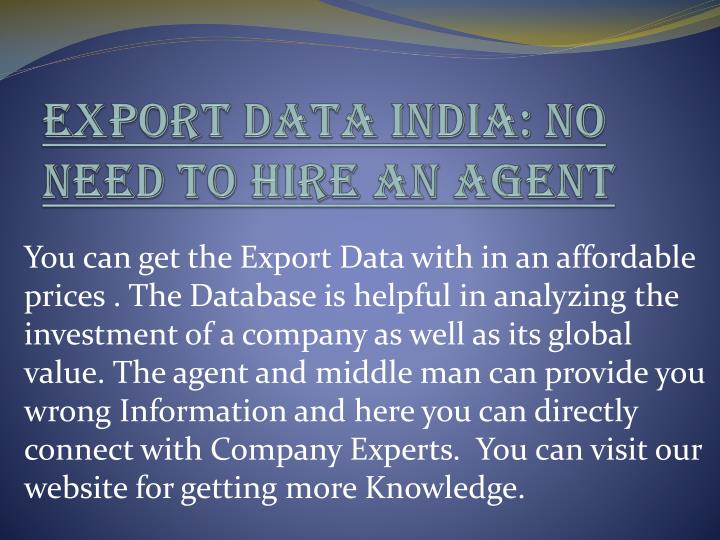 Export Data India: No need to Hire an Agent