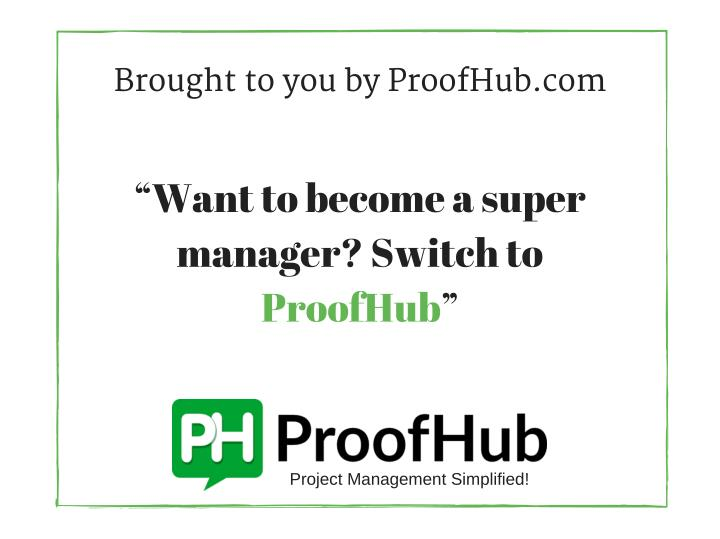 Brought to you by ProofHub.com