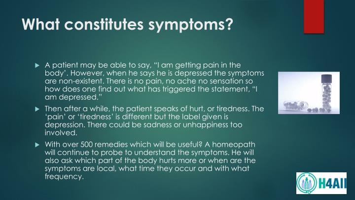 What constitutes symptoms?