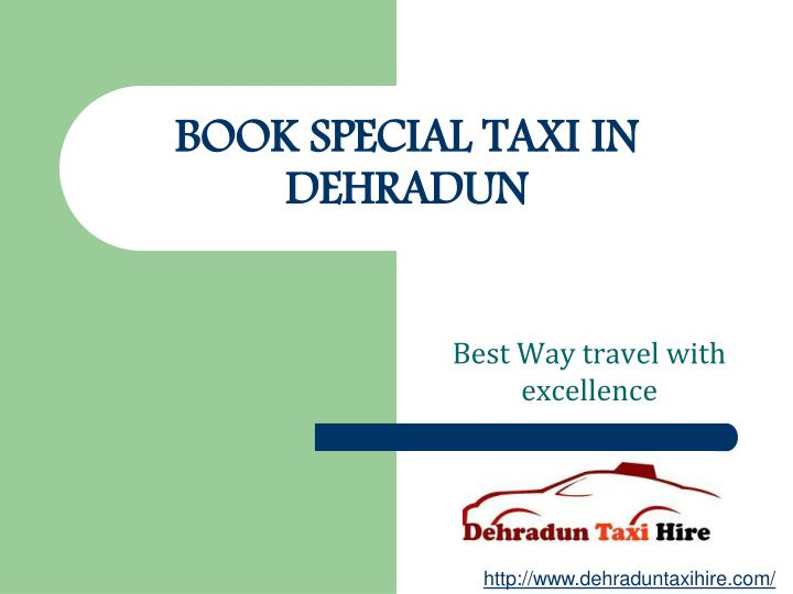 BOOK SPECIAL TAXI IN DEHRADUN