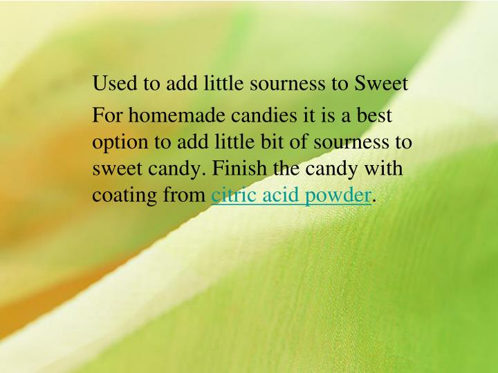 Used to add little sourness to Sweet
