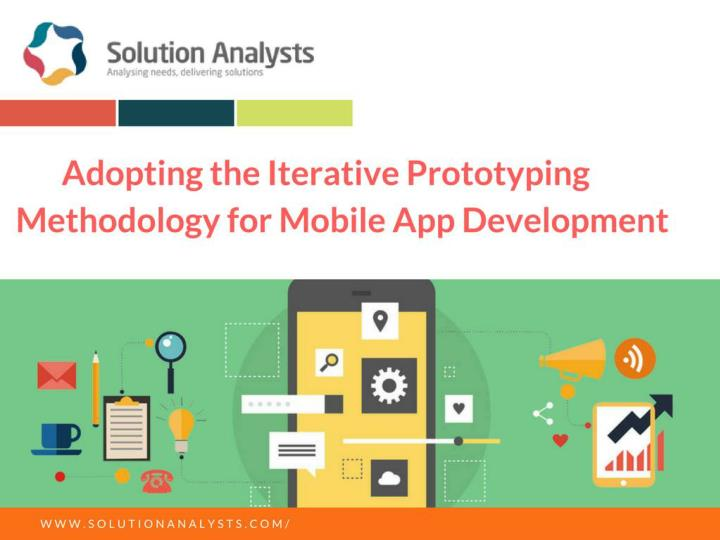 Adopting the iterative prototyping methodology for mobile app development