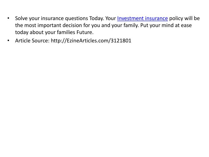 Solve your insurance questions Today. Your