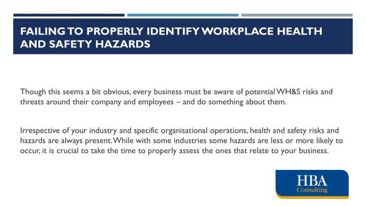 Failing to properly identify workplace health and safety hazards