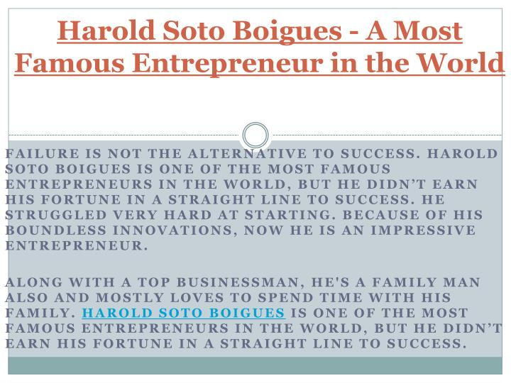 Harold soto boigues a most famous entrepreneur in the world