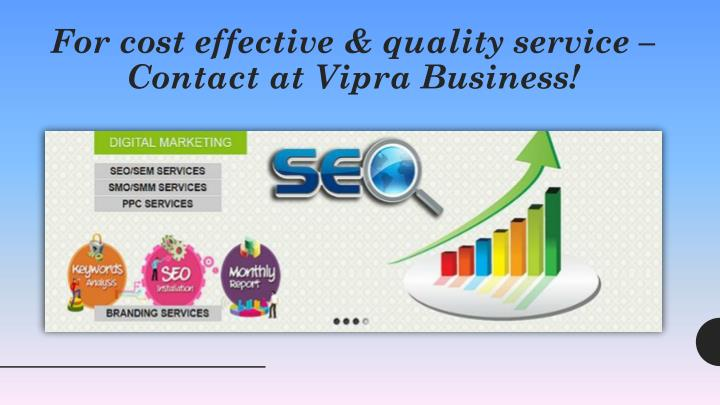 For cost effective & quality service