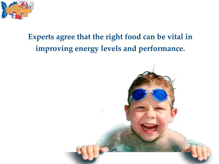 Experts agree that the right food can be vital in improving energy levels and performance.