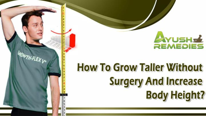 How to grow taller without surgery and increase body height