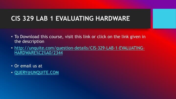 CIS 329 LAB 1 EVALUATING HARDWARE