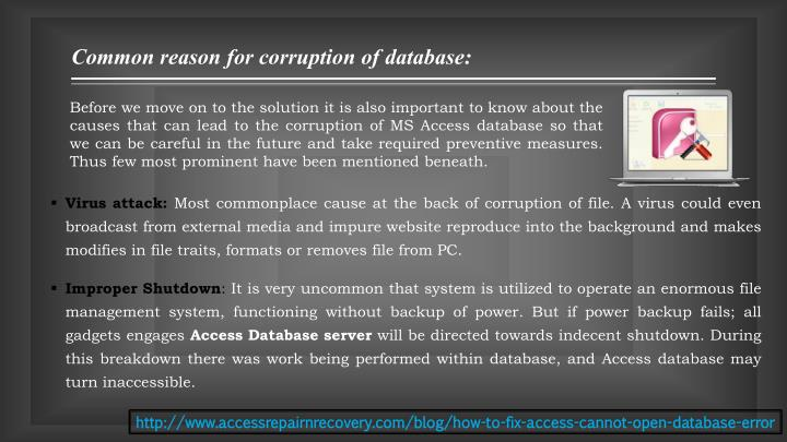 Common reason for corruption of database: