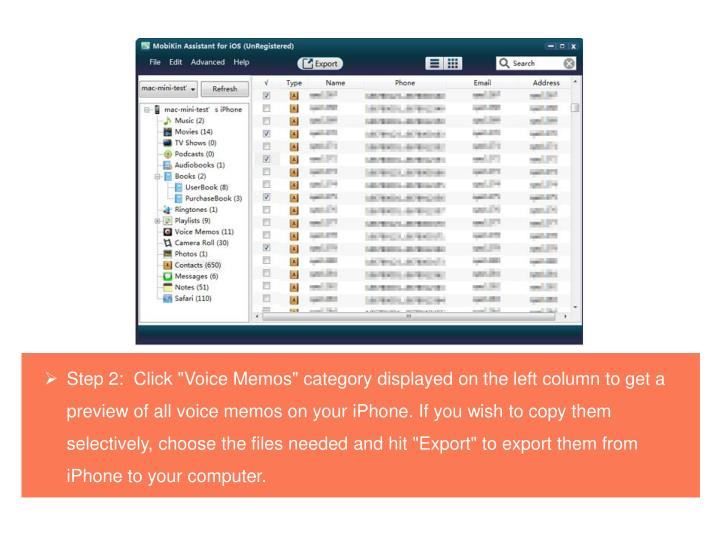 "Step 2:  Click ""Voice Memos"" category displayed on the left column to get a preview of all voice memos on your iPhone. If you wish to copy them selectively, choose the files needed and hit ""Export"" to export them from iPhone to your computer."