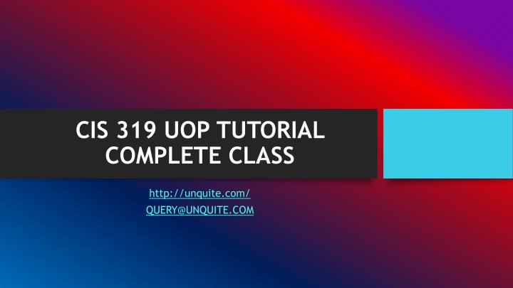 Cis 319 uop tutorial complete class